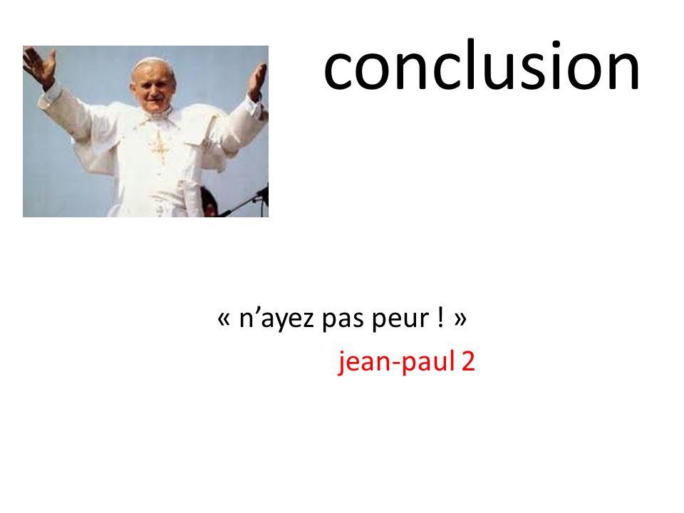 conclusion « nayez pas peur ! » jean-paul 2