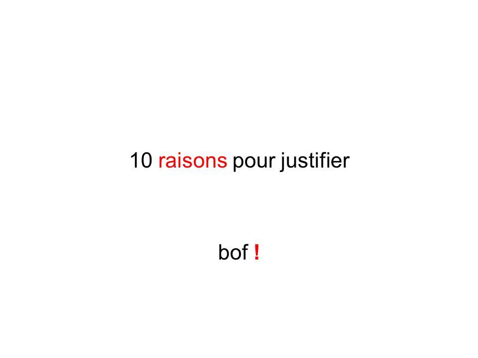10 raisons pour justifier bof !