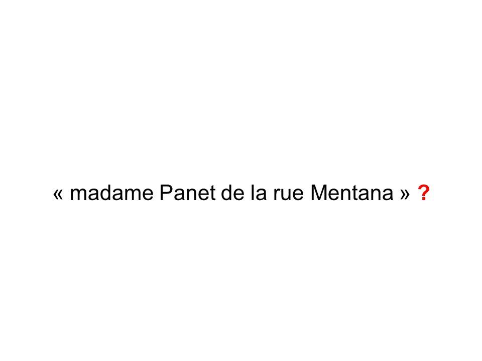 « madame Panet de la rue Mentana » ?