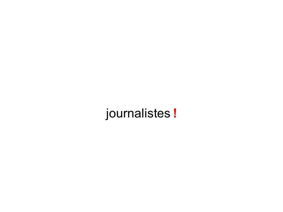 journalistes !