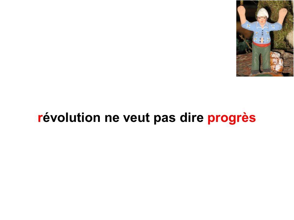 révolution ne veut pas dire progrès