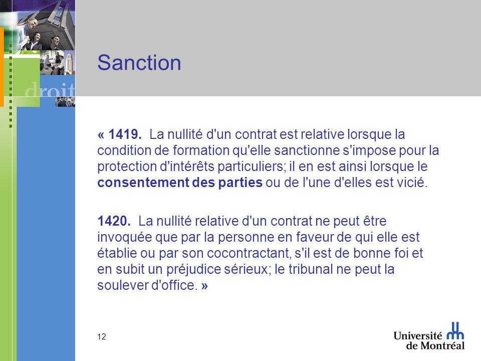 12 Sanction « 1419. La nullité d'un contrat est relative lorsque la condition de formation qu'elle sanctionne s'impose pour la protection d'intérêts p