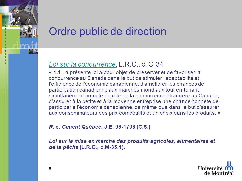 6 Ordre public de direction Loi sur la concurrenceLoi sur la concurrence, L.R.C., c. C-34 « 1.1 La présente loi a pour objet de préserver et de favori