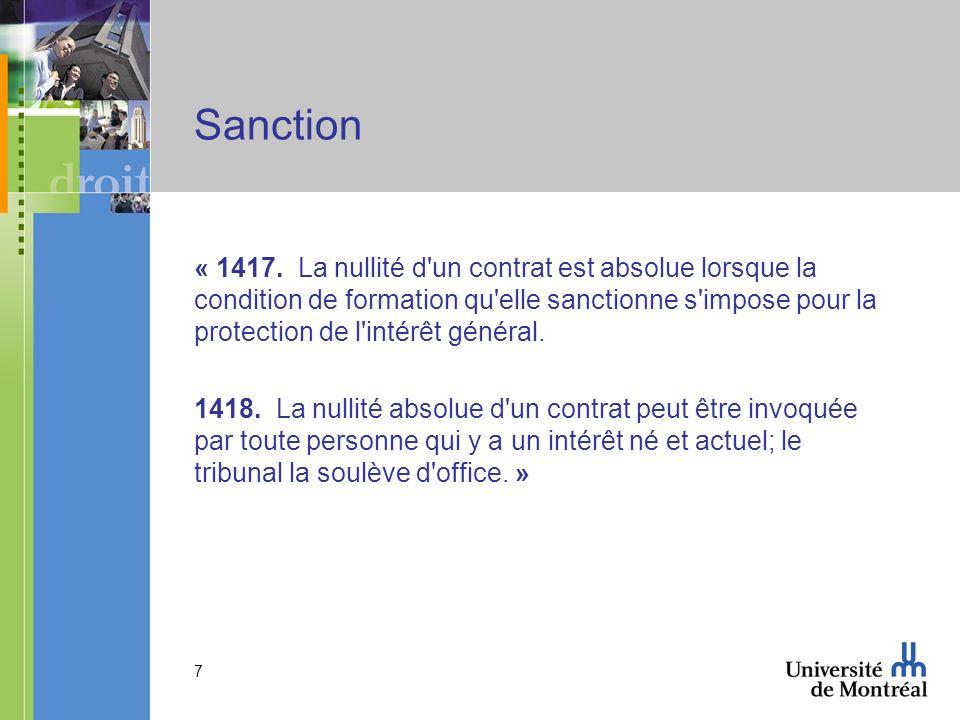7 Sanction « 1417. La nullité d'un contrat est absolue lorsque la condition de formation qu'elle sanctionne s'impose pour la protection de l'intérêt g
