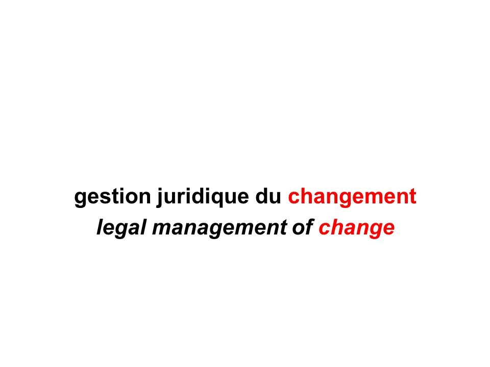 gestion juridique du changement legal management of change