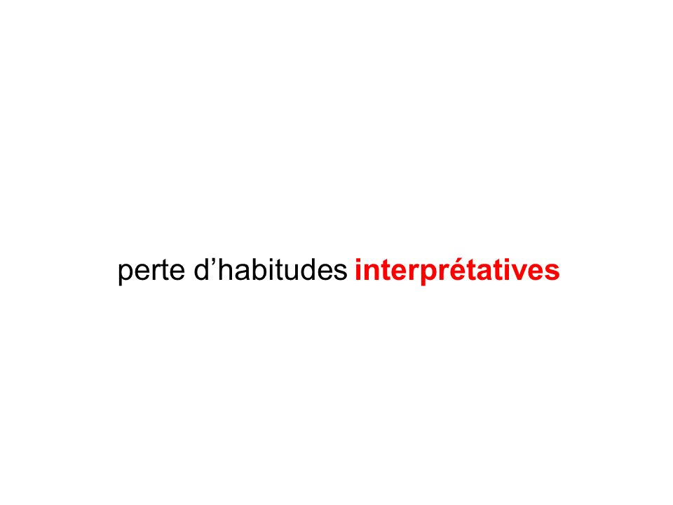 perte dhabitudes interprétatives