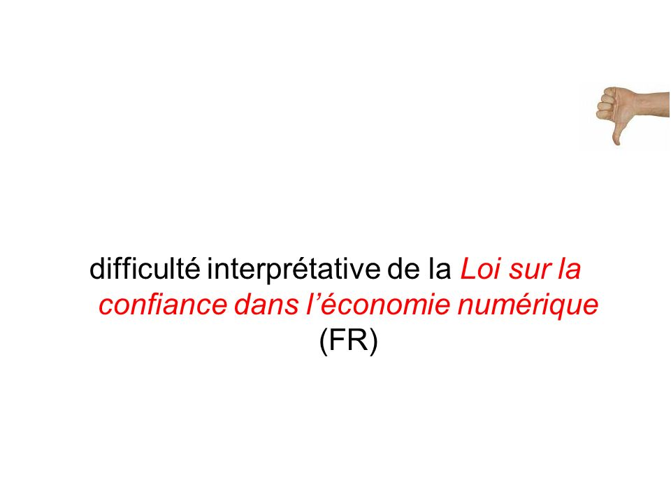 difficulté interprétative de la Loi sur la confiance dans léconomie numérique (FR)