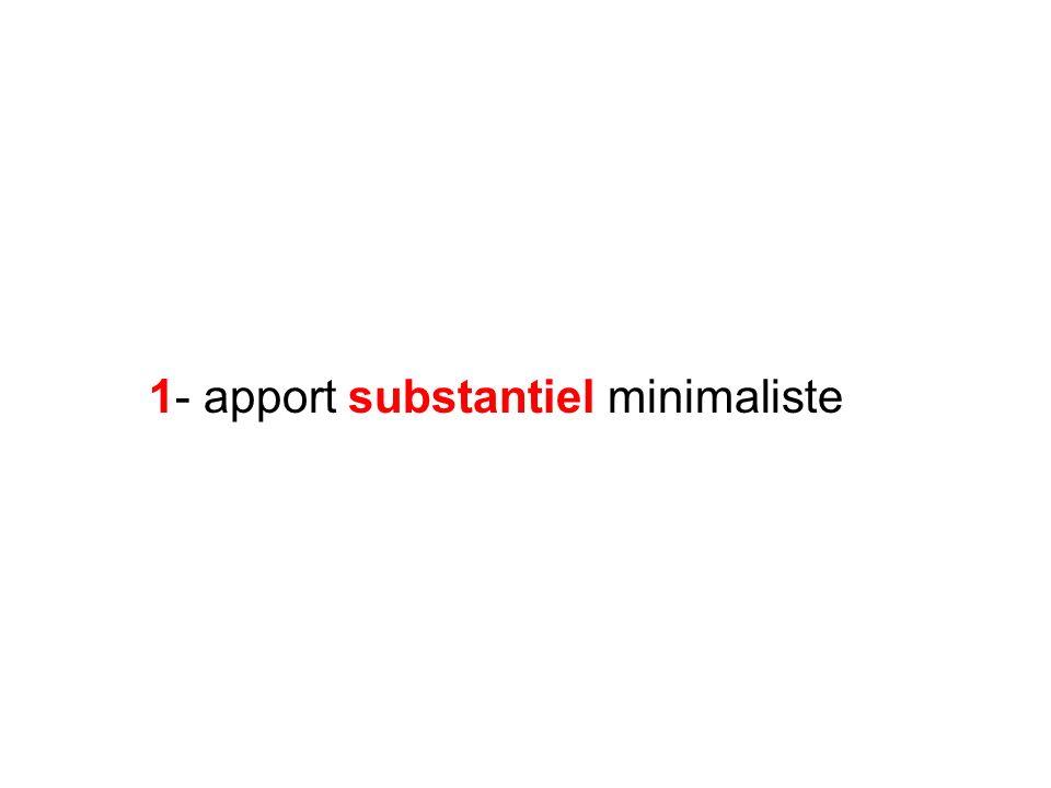 1- apport substantiel minimaliste