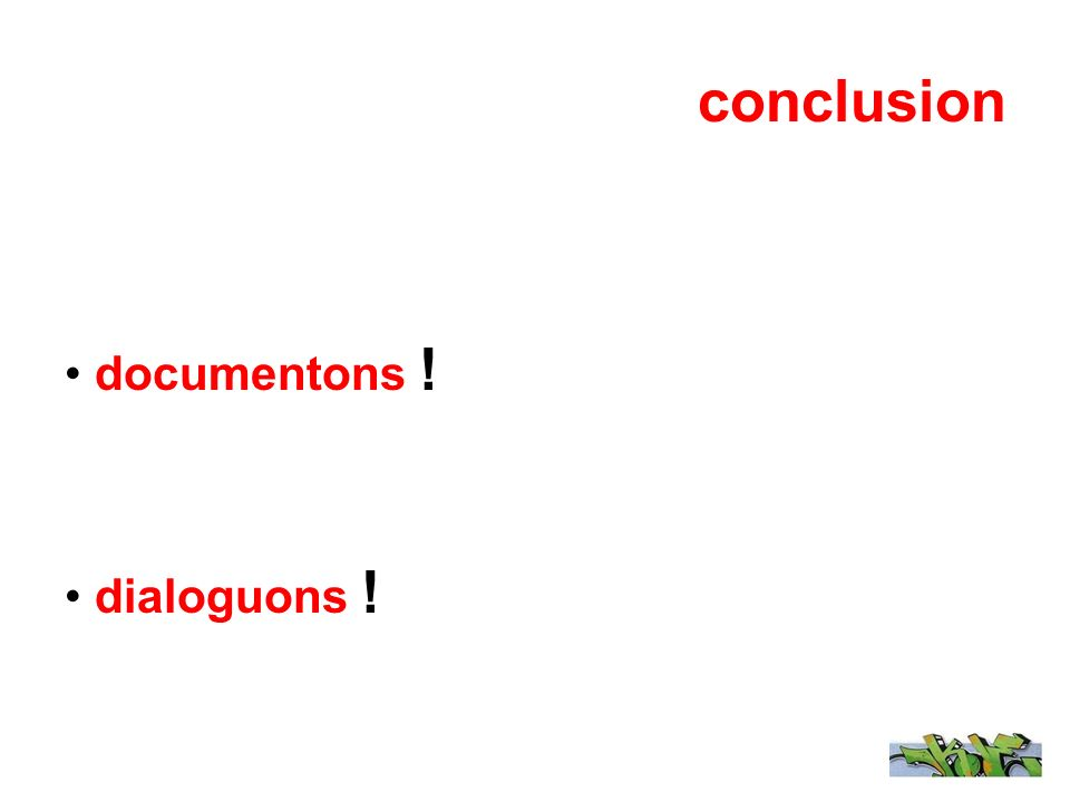 conclusion documentons ! dialoguons !