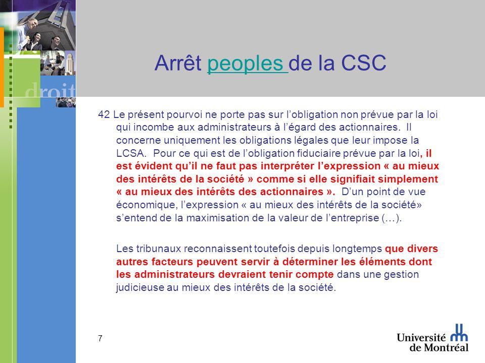 Arrêt peoples de la CSCpeoples 42 Le présent pourvoi ne porte pas sur lobligation non prévue par la loi qui incombe aux administrateurs à légard des actionnaires.