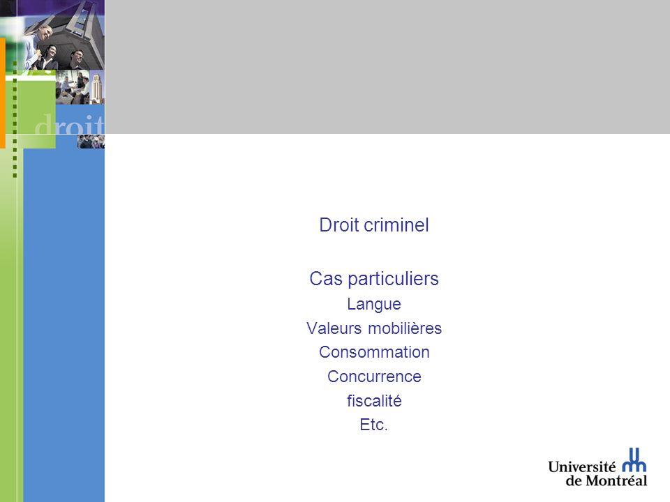 Droit criminel Cas particuliers Langue Valeurs mobilières Consommation Concurrence fiscalité Etc.