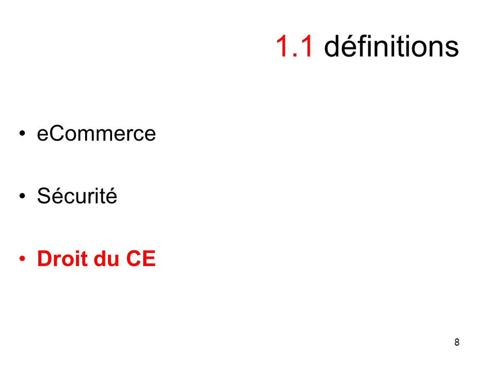9 1.1.1 définitions Définition commerciale du eCommerce –Différent des AE –Selon la structure EDI Marketplace Point à point (EX: courriel) –Selon les acteurs B2B B2C B2G –Selon les caractéristiques Décentralisation EX: web 2.0