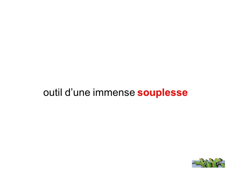 outil dune immense souplesse