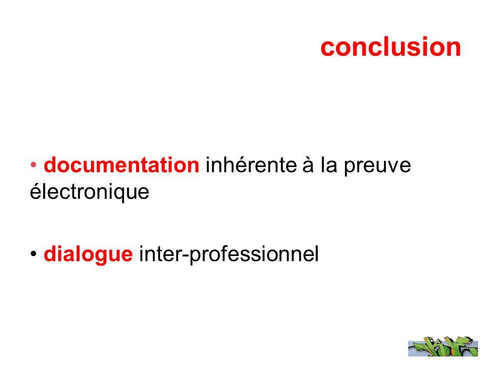 conclusion documentation inhérente à la preuve électronique dialogue inter-professionnel