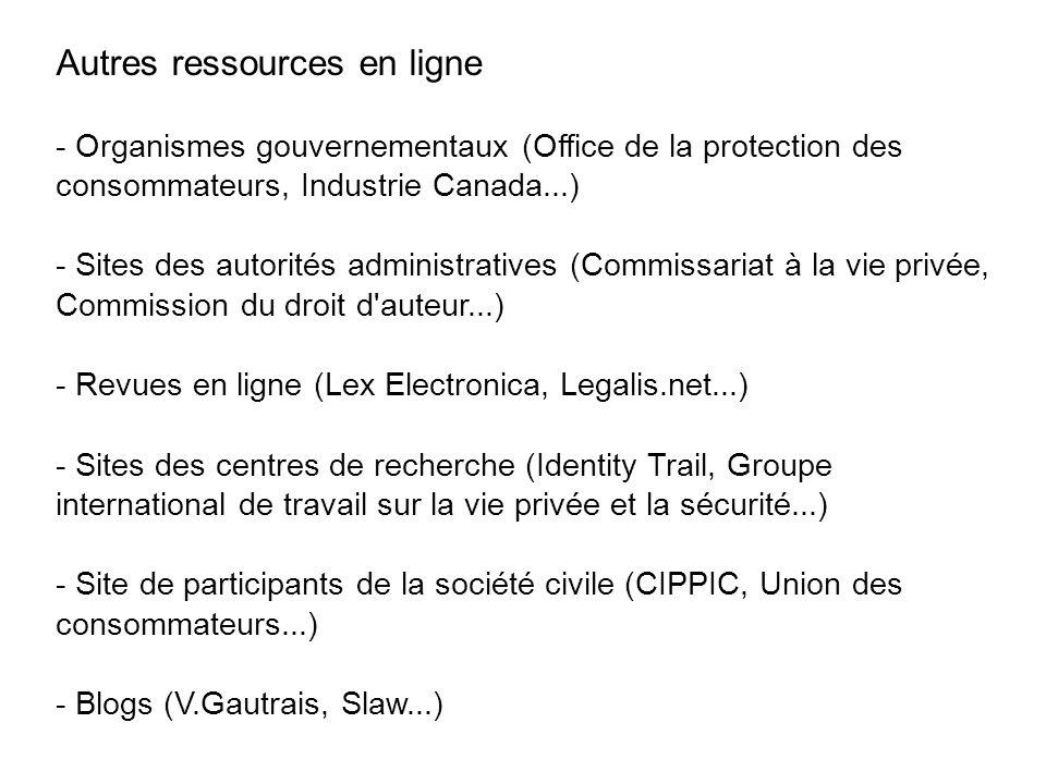 Autres ressources en ligne - Organismes gouvernementaux (Office de la protection des consommateurs, Industrie Canada...) - Sites des autorités adminis