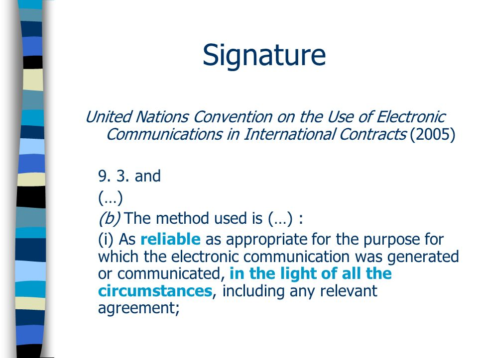 Signature United Nations Convention on the Use of Electronic Communications in International Contracts (2005) 9.