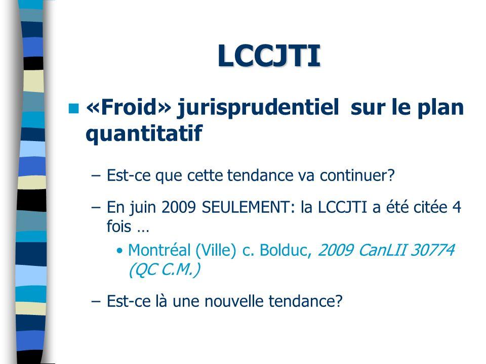 LCCJTI «Froid» jurisprudentiel sur le plan quantitatif –Est-ce que cette tendance va continuer.