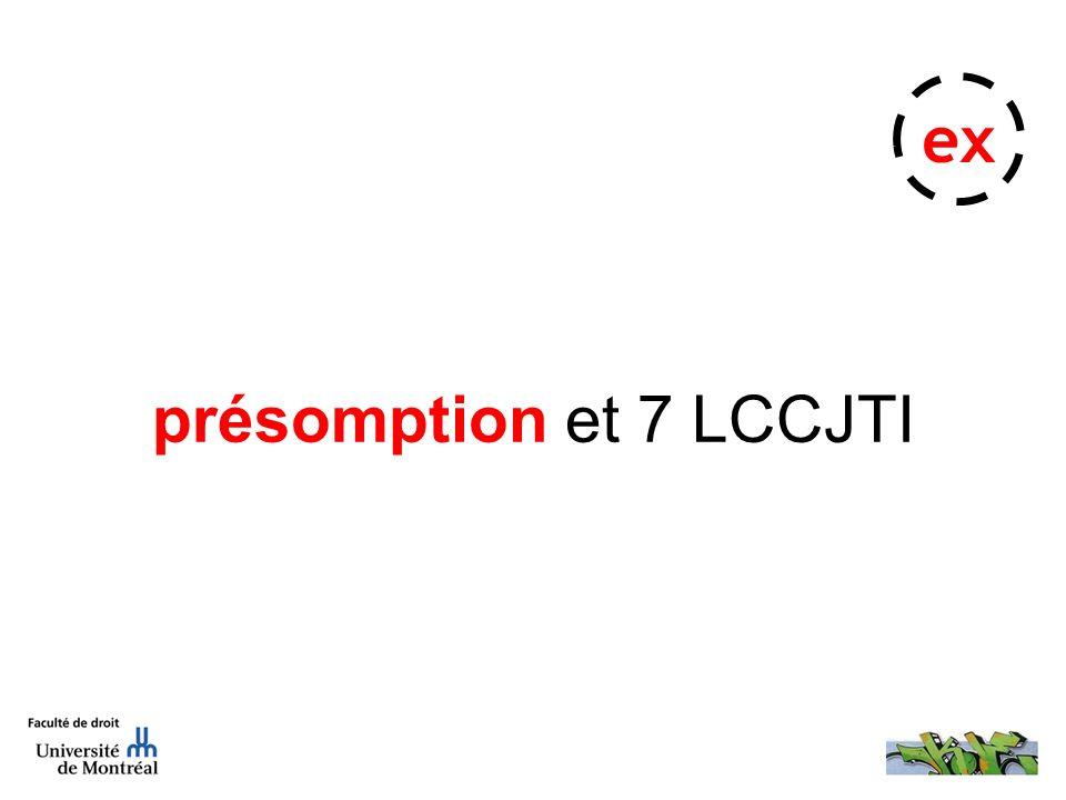 présomption et 7 LCCJTI ex