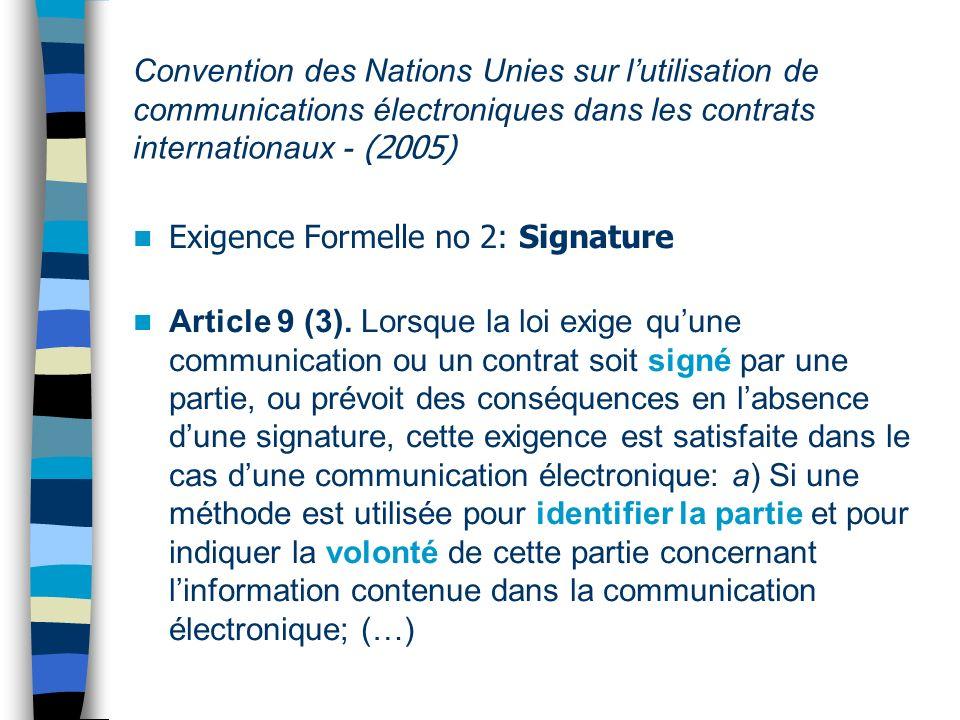 Convention des Nations Unies sur lutilisation de communications électroniques dans les contrats internationaux - (2005) Exigence Formelle no 3: Original Article 4.