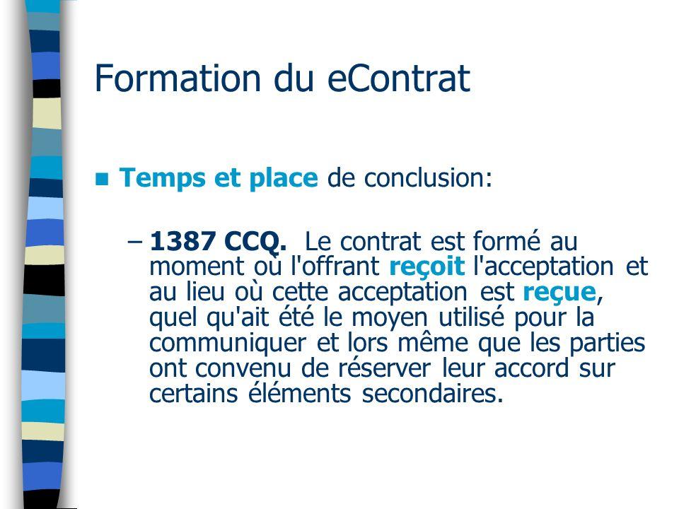 Convention des Nations Unies sur lutilisation de communications électroniques dans les contrats internationaux - (2005) Communications électroniques Temps et lieu de lexpédition et de la réception des communications électroniques: 10 (1).