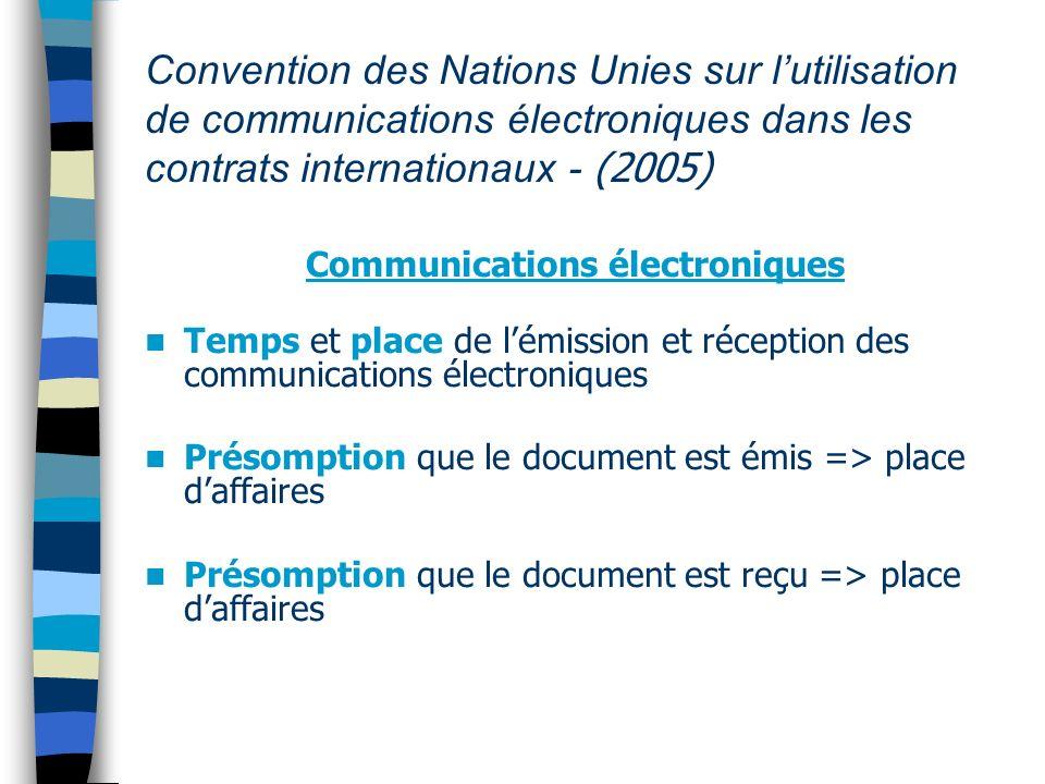 Convention des Nations Unies sur lutilisation de communications électroniques dans les contrats internationaux - (2005) Contrat automatisé Cest légal.