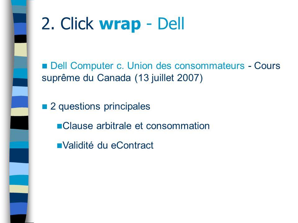 2.Click wrap - Dell 1435 C.c.Q. « La clause externe à laquelle renvoie le contrat lie les parties.