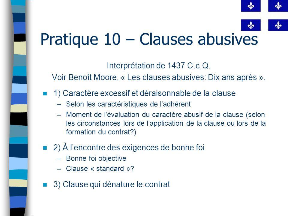 Pratique 10 – Clauses abusives Interprétation de de 1437 C.c.Q.