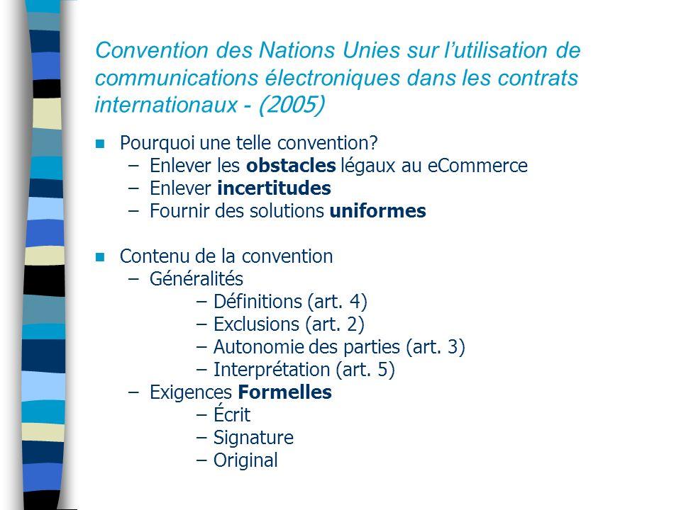 Convention des Nations Unies sur lutilisation de communications électroniques dans les contrats internationaux - (2005) Exigence Formelle no 1: Écrit –art 9 (2).