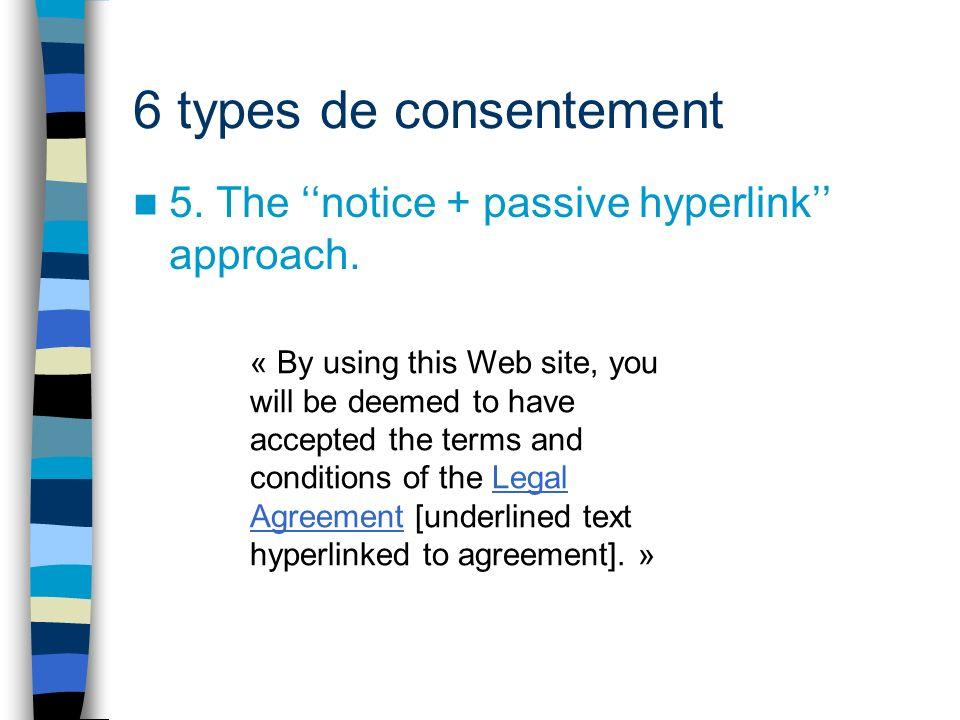 6 types de consentements 6.The webwrap approach.