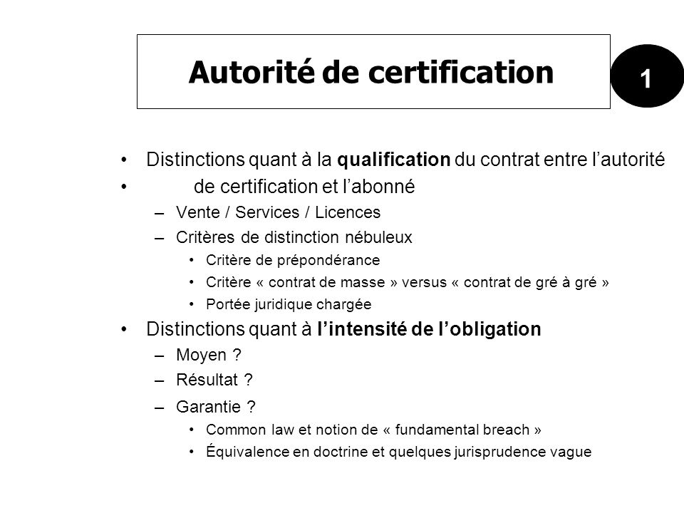 Distinctions quant à la qualification du contrat entre lautorité de certification et labonné –Vente / Services / Licences –Critères de distinction néb