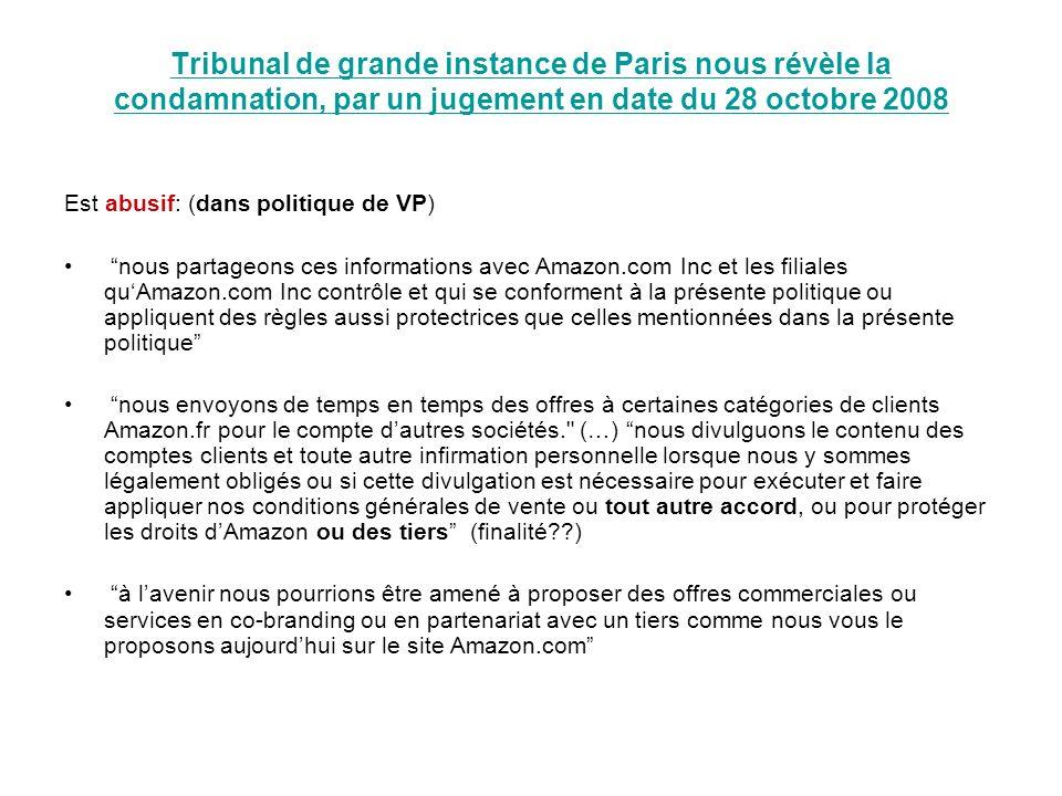 Tribunal de grande instance de Paris nous révèle la condamnation, par un jugement en date du 28 octobre 2008 Est abusif: (dans politique de VP) nous p