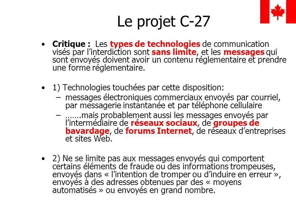 Le projet C-27 Critique : Les types de technologies de communication visés par linterdiction sont sans limite, et les messages qui sont envoyés doiven