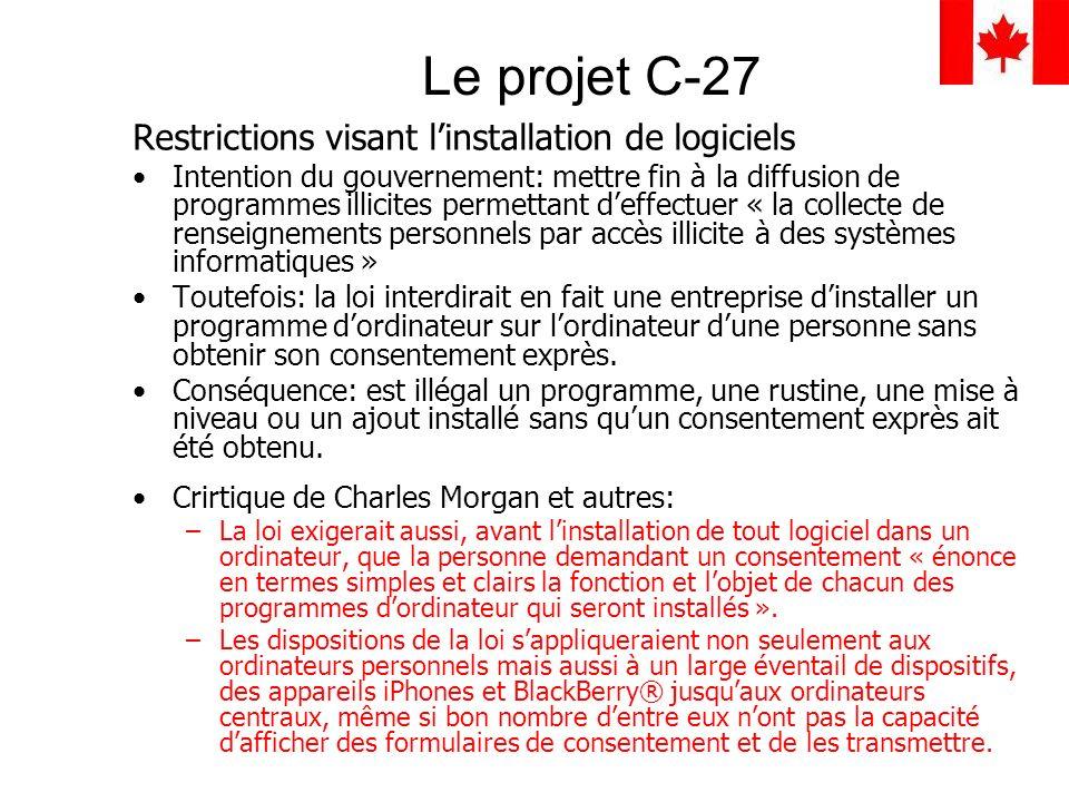 Le projet C-27 Restrictions visant linstallation de logiciels Intention du gouvernement: mettre fin à la diffusion de programmes illicites permettant
