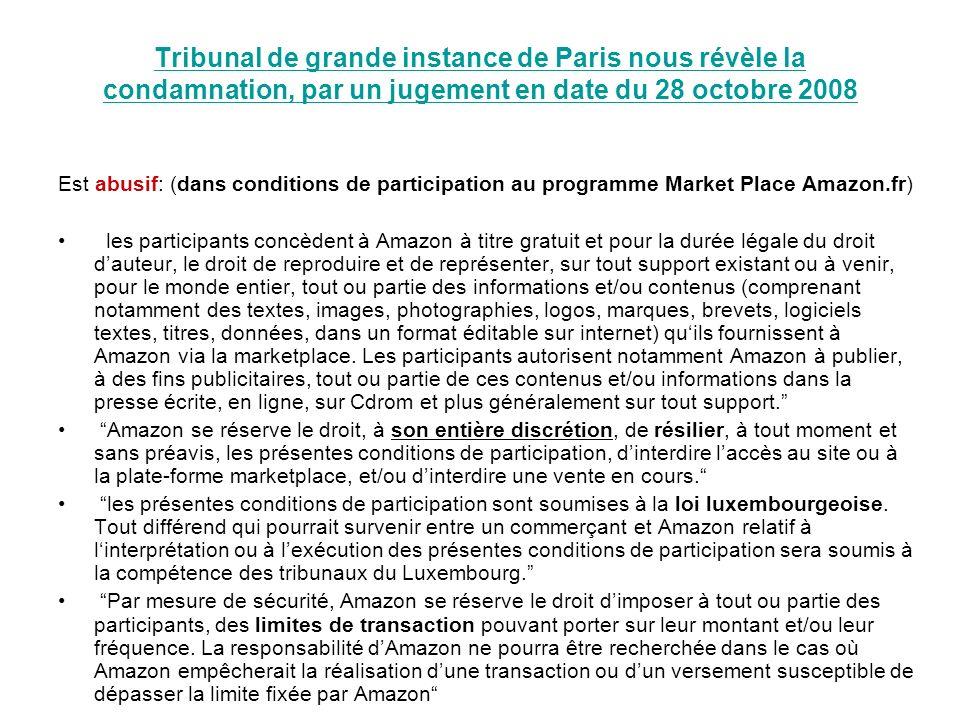 Tribunal de grande instance de Paris nous révèle la condamnation, par un jugement en date du 28 octobre 2008 Est abusif: (dans conditions de participa