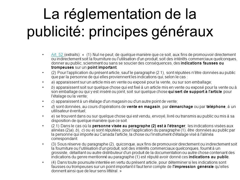 La réglementation de la publicité: principes généraux Art. 52 (extraits): « (1) Nul ne peut, de quelque manière que ce soit, aux fins de promouvoir di