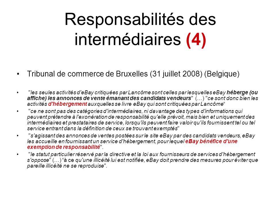 Responsabilités des intermédiaires (4) Tribunal de commerce de Bruxelles (31 juillet 2008) (Belgique)