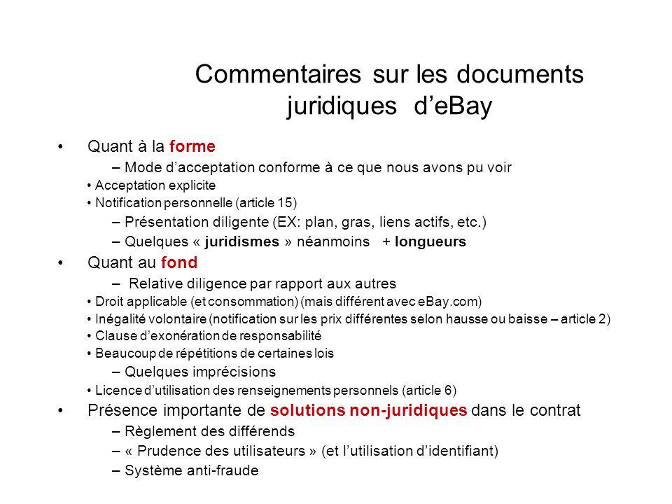 Commentaires sur les documents juridiques deBay Quant à la forme –Mode dacceptation conforme à ce que nous avons pu voir Acceptation explicite Notific