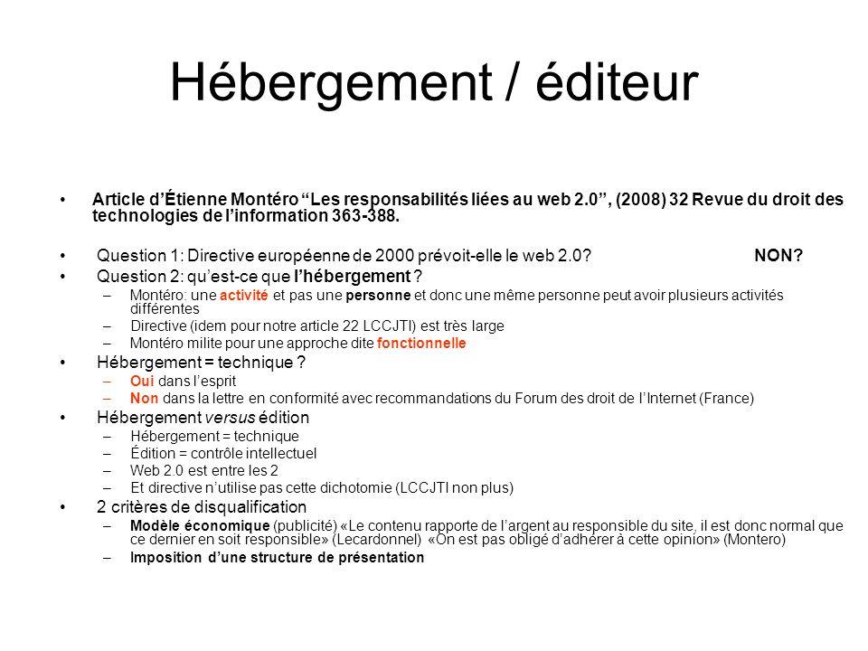 Hébergement / éditeur Article dÉtienne Montéro Les responsabilités liées au web 2.0, (2008) 32 Revue du droit des technologies de linformation 363-388