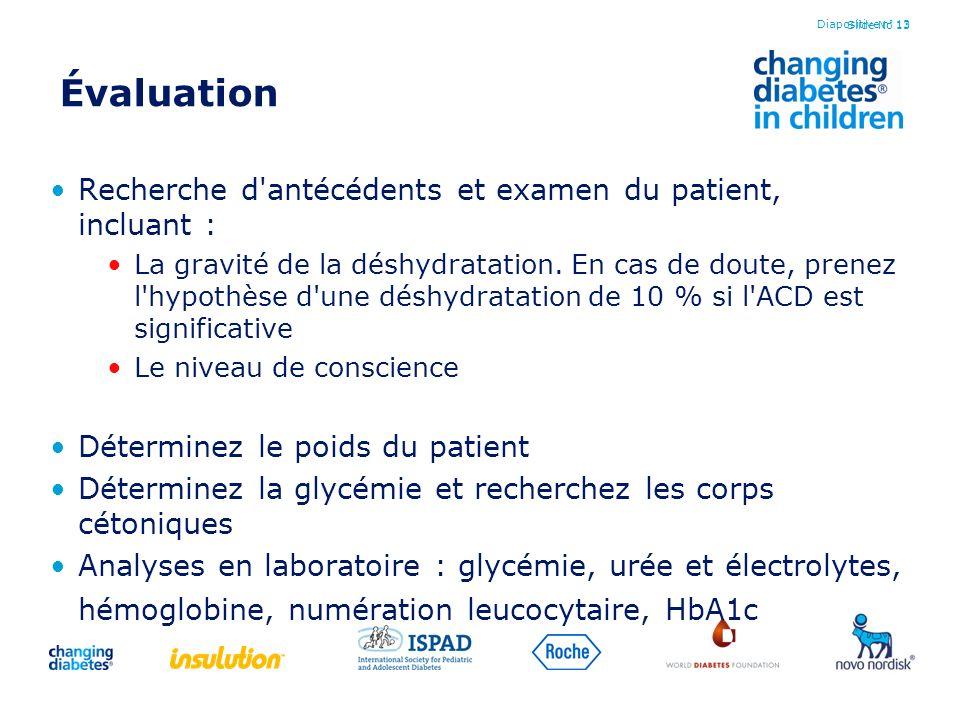 Slide No 13 Évaluation Recherche d'antécédents et examen du patient, incluant : La gravité de la déshydratation. En cas de doute, prenez l'hypothèse d