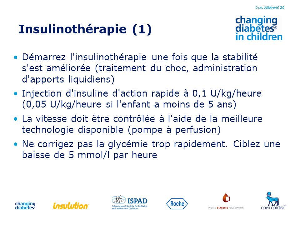 Slide No 20 Insulinothérapie (1) Démarrez l'insulinothérapie une fois que la stabilité s'est améliorée (traitement du choc, administration d'apports l