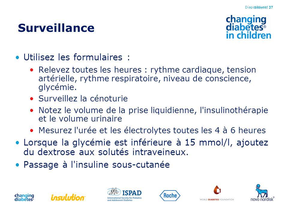 Slide No 37 Surveillance Utilisez les formulaires : Relevez toutes les heures : rythme cardiaque, tension artérielle, rythme respiratoire, niveau de c