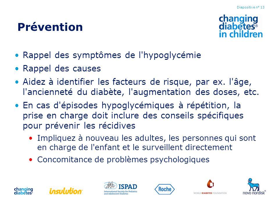 Prévention Rappel des symptômes de l'hypoglycémie Rappel des causes Aidez à identifier les facteurs de risque, par ex. l'âge, l'ancienneté du diabète,
