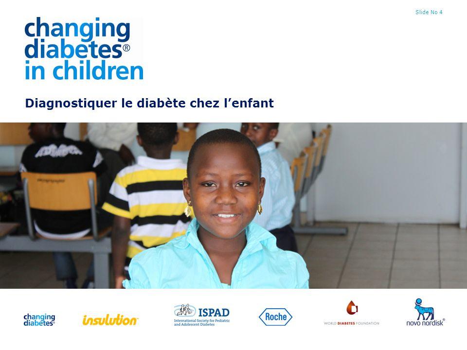 Slide No 4 Diagnostiquer le diabète chez lenfant