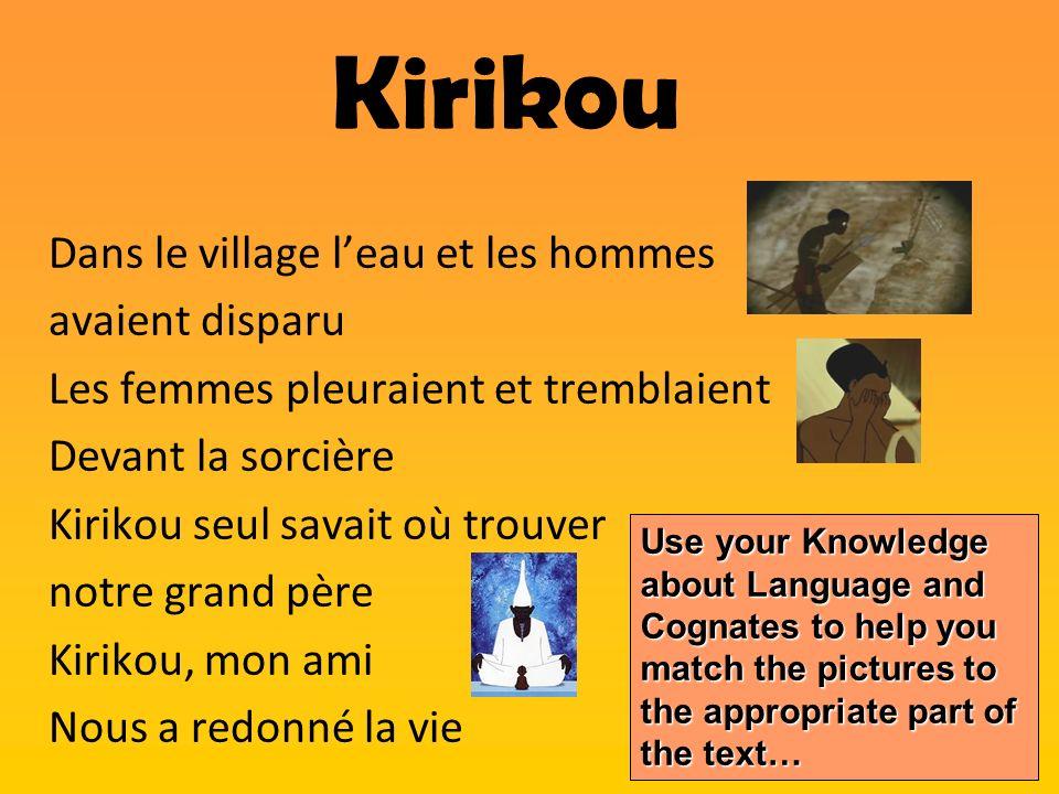 Dans le village leau et les hommes avaient disparu Les femmes pleuraient et tremblaient Devant la sorcière Kirikou seul savait où trouver notre grand