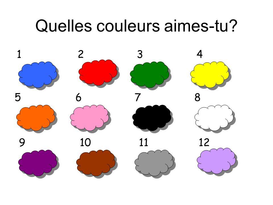 Quelles couleurs aimes-tu? 1 2 3 4 9 10 11 12 5 6 7 8