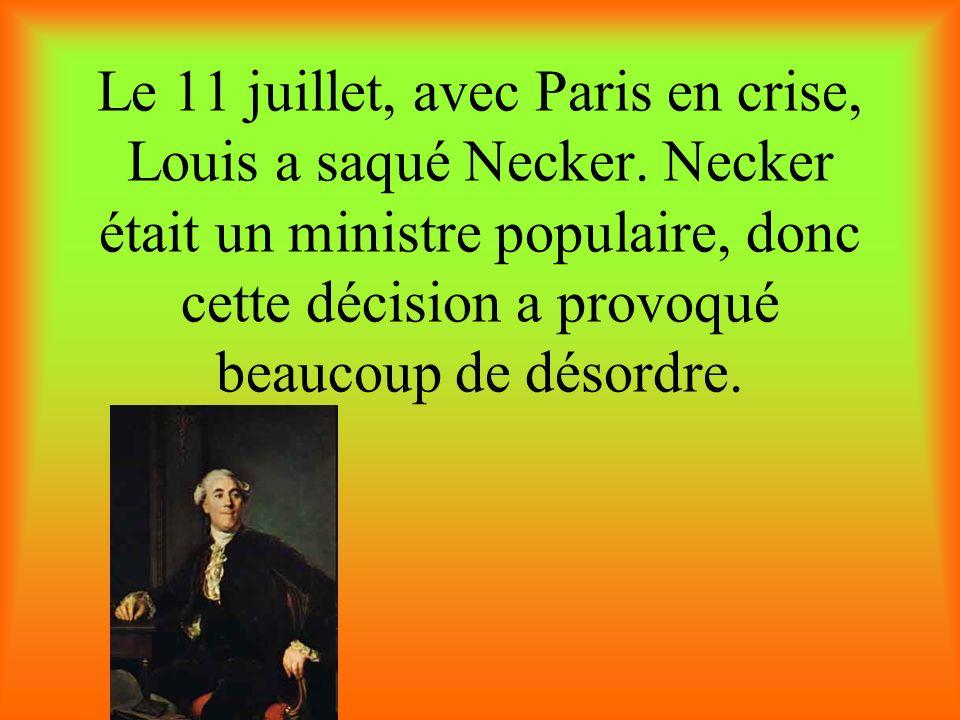 Le 11 juillet, avec Paris en crise, Louis a saqué Necker.