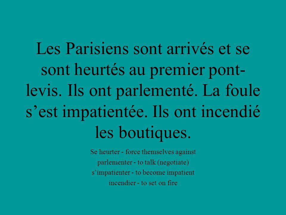 Les Parisiens sont arrivés et se sont heurtés au premier pont- levis.