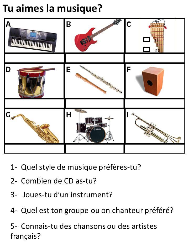 Tu aimes la musique? 1- Quel style de musique préfères-tu? 2- Combien de CD as-tu? 3- Joues-tu dun instrument? 4- Quel est ton groupe ou on chanteur p