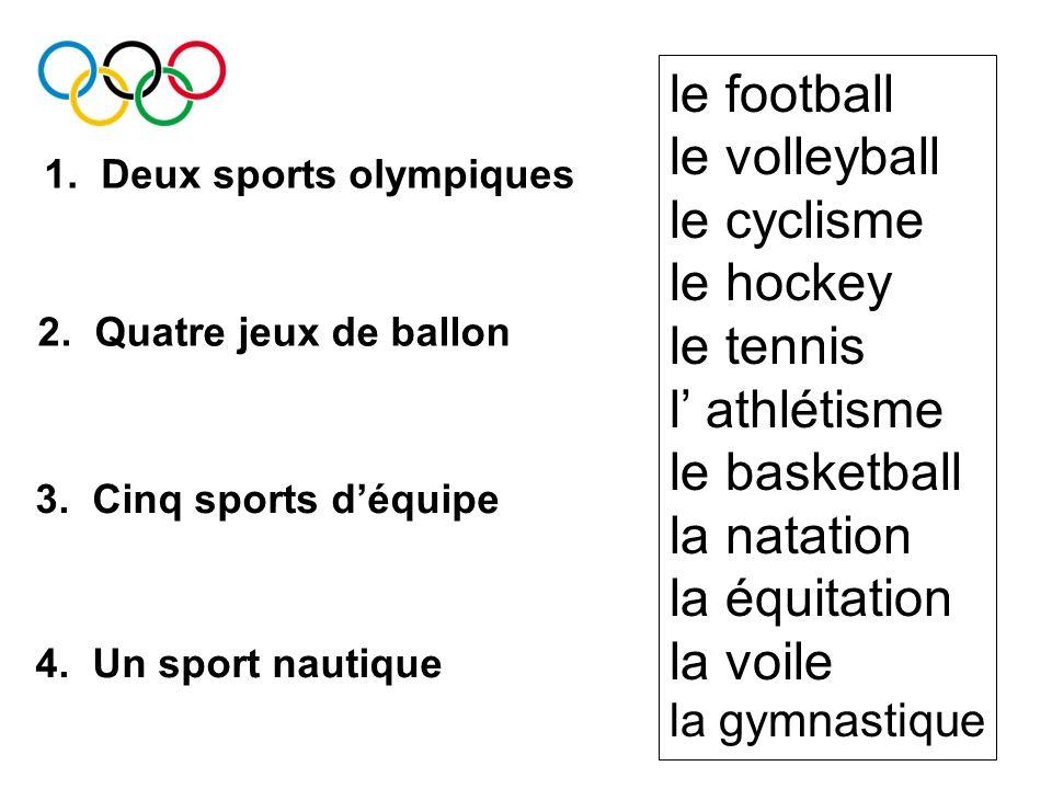 1. Deux sports olympiques 2. Quatre jeux de ballon 3.