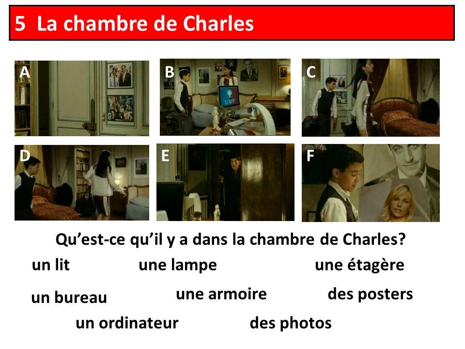 5 La chambre de Charles Quest-ce quil y a dans la chambre de Charles.